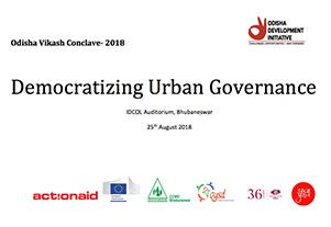 Odisha Vikash Conclave – 2018: Democratizing Urban Governance